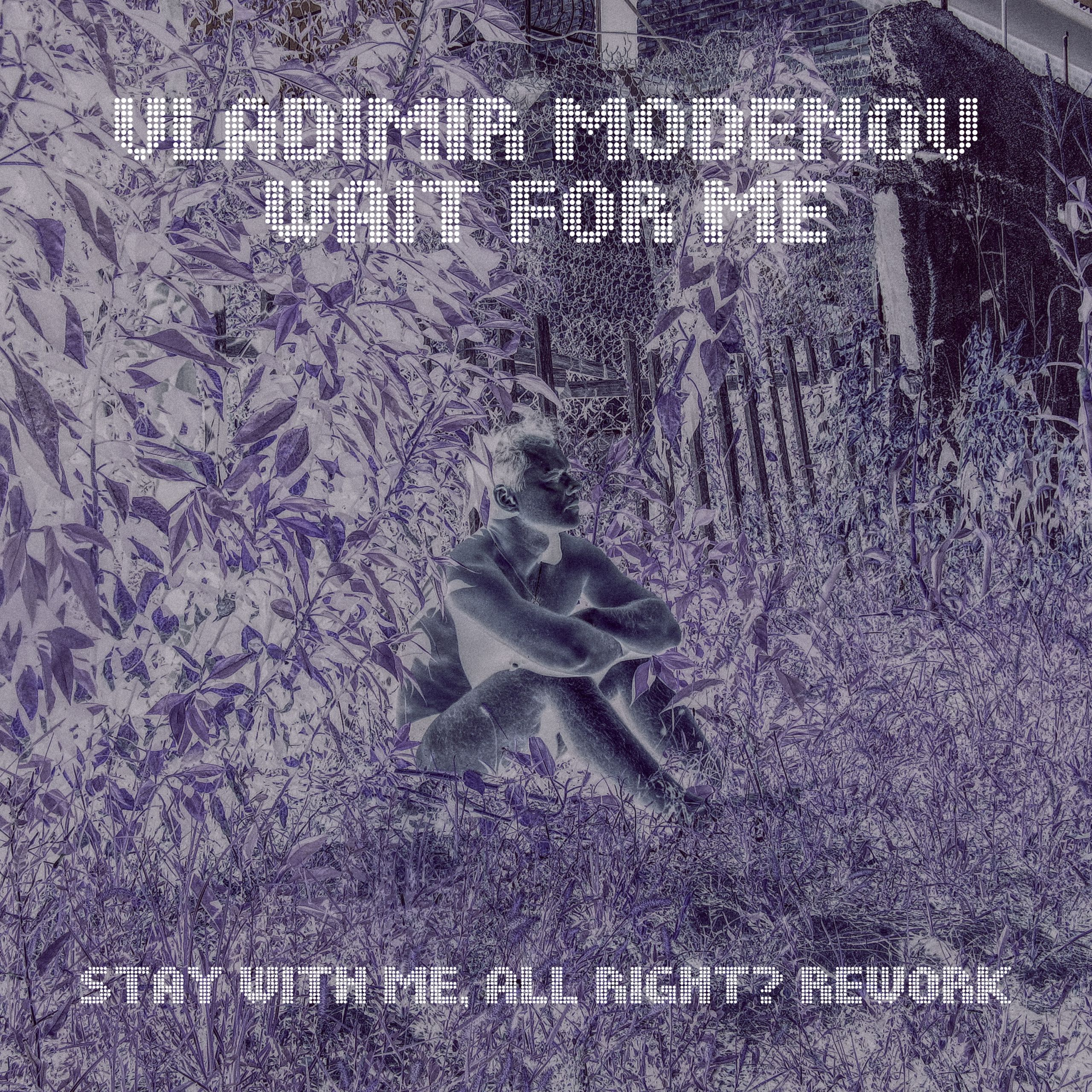 Vladimir Modenov Wait For Me (Stay With Me, All Right? Rework) 2020
