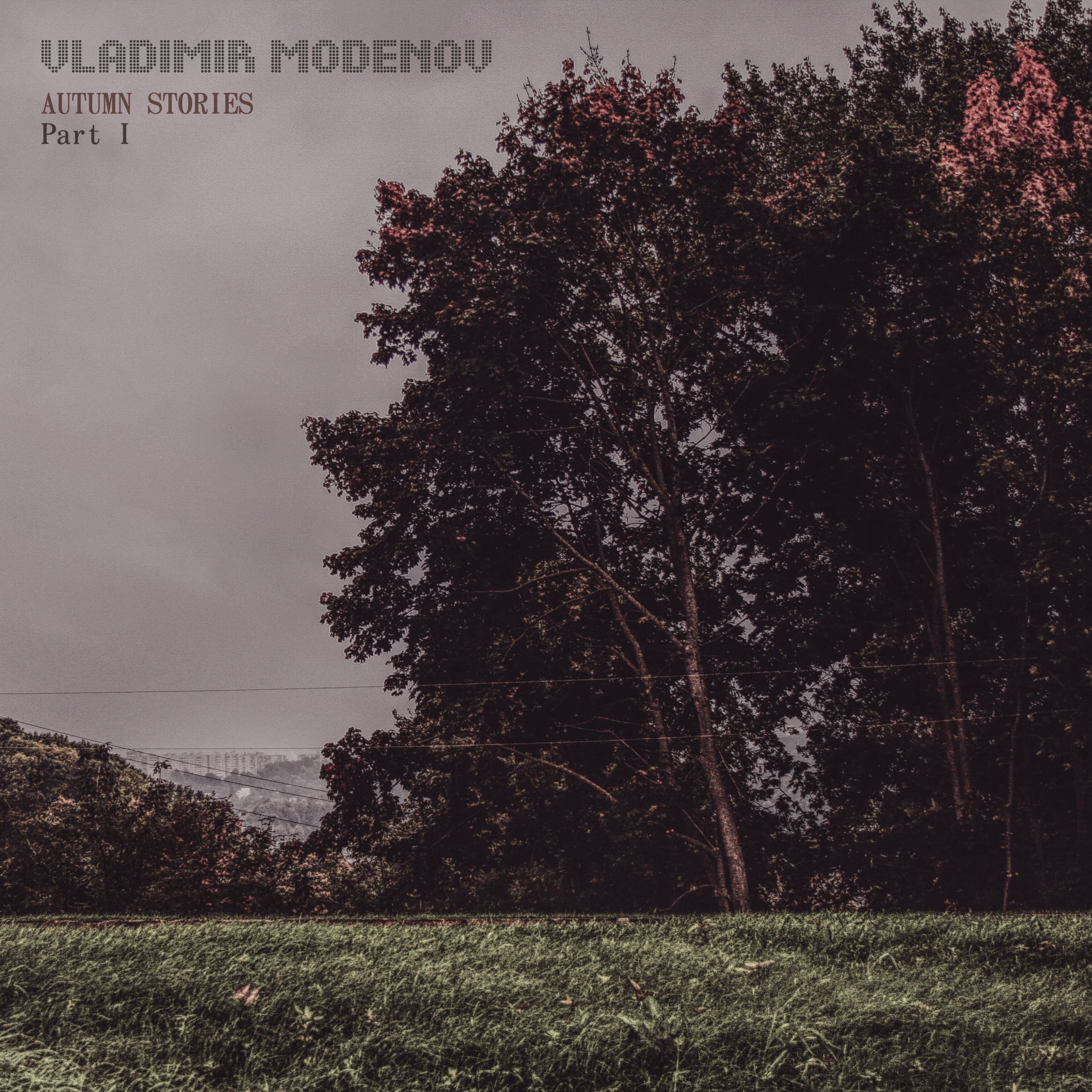 Vladimir Modenov - Autumn Stories, Pt. 1